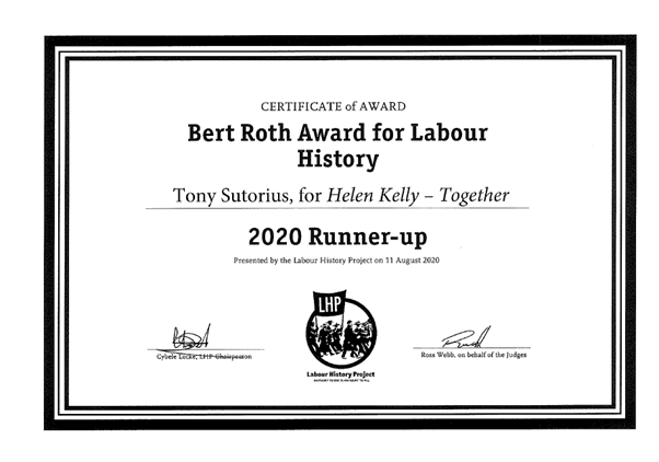 Certificate - text reads: Certificate of Award Bert Roth Award for Labour History Tony Sutorius for Helen Kelly - Together 2020 Runner-up presented by the Labour History Project on 11 August 2020'